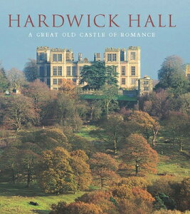 Hardwick Hall: A Great Old Castle of Romance HARDWICK HALL [ David Adshead ]