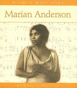 Marian Anderson MARIAN ANDERSON (Women Who Dare) [ Howard S. Kaplan ]