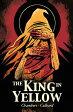 The King in Yellow KING IN YELLOW [ Robert W. Chambers ]