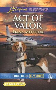 Act of Valor ACT OF VALOR -LP ORIGINAL/E (True Blue K-9 Unit) [ Dana Mentink ]