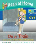 Oxford Reading Tree - Read at Home First Experiences [On a Train]