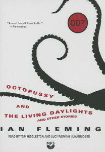 Octopussy and the Living Daylights, and Other Stories OCTOPUSSY & THE LIVING DAYLI M (James Bond) [ Ian Fleming ]