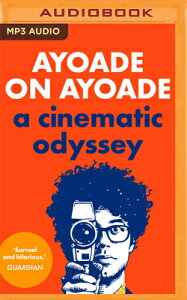 Ayoade on Ayoade: A Cinematic Odyssey AYOADE ON AYOADE M [ Richard Ayoade ]