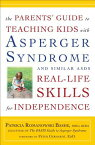 The Parents' Guide to Teaching Kids with Asperger Syndrome and Similar Asds Real-Life Skills for Ind PARENTS GT TEACHING KIDS W/ASP [ Patricia Romanowski ]