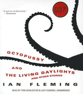 Octopussy and the Living Daylights: And Other Stories OCTOPUSSY & THE LIVING DAYL 4D (James Bond Novels (Audio)) [ Ian Fleming ]