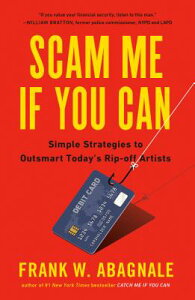 Scam Me If You Can: Simple Strategies to Outsmart Today's Rip-Off Artists SCAM ME IF YOU CAN [ Frank Abagnale ]
