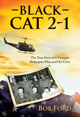 Black Cat 2-1: The True Story of a Vietnam Helicopter Pilot and His Crew画像
