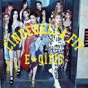 シンデレラフィット (CD+DVD) [ E-girls ]