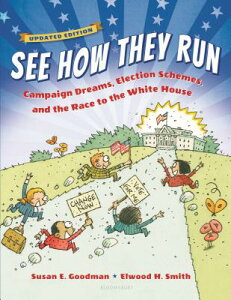 See How They Run: Campaign Dreams, Election Schemes, and the Race to the White House SEE HOW THEY RUN UPDATED/E 2/E [ Susan E. Goodman ]