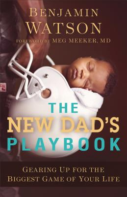 The New Dad's Playbook: Gearing Up for the Biggest Game of Your Life画像