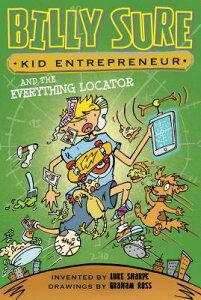 Billy Sure Kid Entrepreneur and the Everything Locator BILLY SURE KID ENTREPRENEUR & (Billy Sure Kid Entrepreneur) [ Luke Sharpe ]