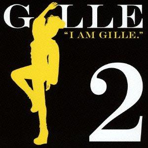 I AM GILLE.2(期間限定スペシャルプライス盤) [ GILLE ]
