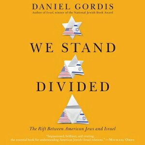 We Stand Divided: The Rift Between American Jews and Israel WE STAND DIVIDED D [ Daniel Gordis ]