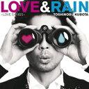 LOVE & RAIN 〜LOVE SONGS〜 [ 久保田利伸 ]