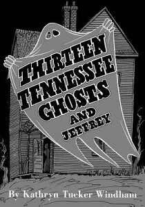 Thirteen Tennessee Ghosts and Jeffrey: Commemorative Edition 13 TENNESSEE GHOSTS & JEFFREY [ Ben Windham ]