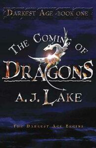 The Coming of Dragons: Darkest Age DARKEST AGE BK COMING OF DRA (Darkest Age) [ A. J. Lake ]