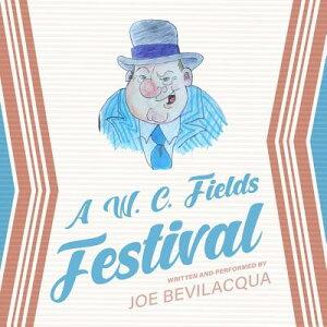 A W. C. Fields Festival W C FIELDS FESTIVAL ADAPTED/ D [ Joe Bevilacqua ]