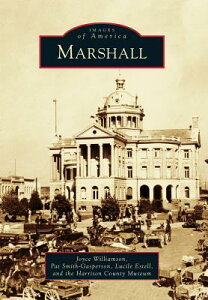Marshall MARSHALL (Images of America (Arcadia Publishing)) [ Joyce Williamson ]