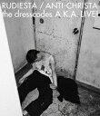 ルーディエスタ/アンチクライスタ the dresscodes A.K.A. LIVE!【Blu-ray】 [ ドレスコーズ ]