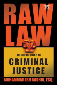 Raw Law: An Urban Guide to Criminal Justice RAW LAW [ Muhammad Ibn Bashir ]