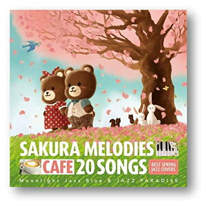 カフェで流れるSAKURA MELODIES 20 BEST SPRING JAZZ COVERS [ Moonlight Jazz Blue & JAZZ PARADISE ]