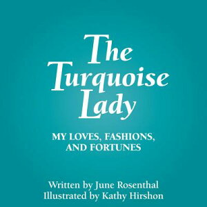 The Turquoise Lady: My Loves, Fashions, and Fortunes TURQUOISE LADY [ June Rosenthal ]