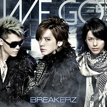 WE GO (初回限定盤A CD+DVD) [ BREAKERZ ]