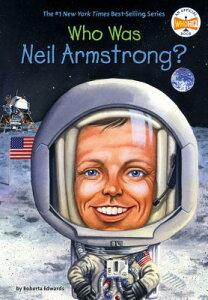 Who Was Neil Armstrong? WHO WAS NEIL ARMSTRONG (Who Was...?) [ Roberta Edwards ]