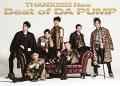 THANX!!!!!!! Neo Best of DA PUMP (初回限定盤 2CD+DVD)