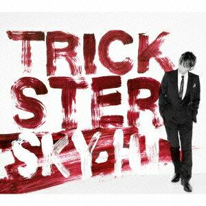 【送料無料】【CDポイント3倍対象商品】TRICKSTER [ SKY-HI ]