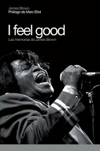 【送料無料】I Feel Good: Las Memorias de James Brown [ James Brown ]