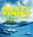 Best of TUBEst ?All Time Best? (初回生産限定盤 4CD+DVD) [ TUBE ]