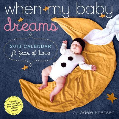 【送料無料】When My Baby Dreams 2013 Wall Calendar