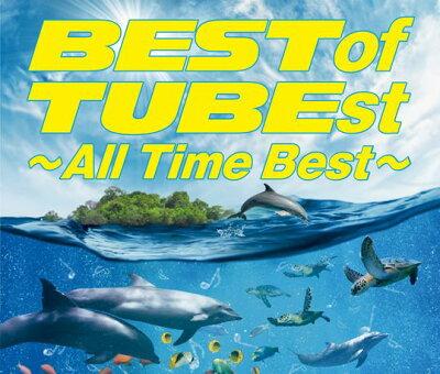Best of TUBEst 〜All Time Best〜 [ TUBE ]