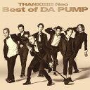 THANX!!!!!!! Neo Best of DA PUMP (CD Only盤) [ DA PUMP ]