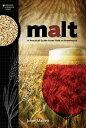 Malt: A Practical Guide from Field to Brewhouse MALT [ John Mallett ]