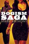 Dogism Saga DOGISM SAGA [ Mark Anthony ]