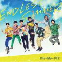 ENDLESS SUMMER (初回盤B CD+DVD) [ Kis-My-Ft2 ]