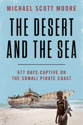 The Desert and the Sea: 977 Days Captive on the Somali Pirate Coast画像