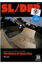 SLIDER(vol.25) Skateboard Culture Magazi SANTA CRUZ特集+長瀬智也の巻頭コラム (NEKO MOOK)