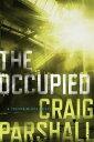 The Occupied OCCUPIED (Trevor Black Novel) [ Craig Parshall ]