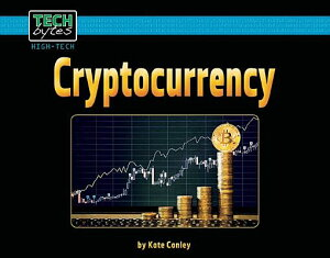 Cryptocurrency CRYPTOCURRENCY (Tech Bytes, High-Tech) [ Kate Conley ]