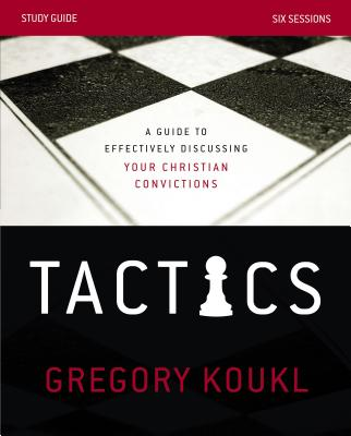 Tactics Study Guide: A Guide to Effectively Discussing Your Christian Convictions画像