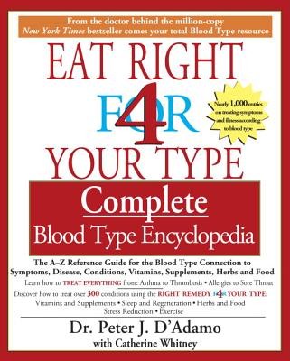 Eat Right 4 Your Type Complete Blood Type Encyclopedia: The A-Z Reference Guide for the Blood Type C画像