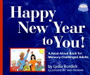 Happy New Year to You!: A Read-Aloud Book for Memory-Challenged Adults [ Lydia Burdick ]
