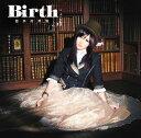 Birth(初回限定盤 CD+DVD)