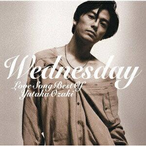 【楽天ブックスならいつでも送料無料】WEDNESDAY〜LOVE SONG BEST OF YUTAKA OZAKI [ 尾崎豊 ]