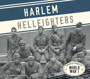 Harlem Hellfighters HARLEM HELLFIGHTERS (Essential Library of World War I) [ Shannon Baker Moore ]