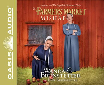 The Farmers' Market Mishap: A Sequel to the Lopsided Christmas Cake FARMERS MARKET MISHAP 7D [ Oasis Audio ]