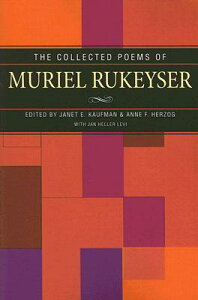 Collected Poems of Muriel Rukeyser COLL POEMS OF MURIEL RUKEYSER [ Janet Kaufman ]